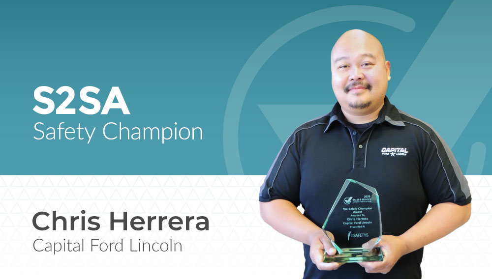 Graphic with a photo of a man, Chris Herrera, holding an award and the following text: S2SA Safety Champion Chris Herrera Capital Ford Lincoln